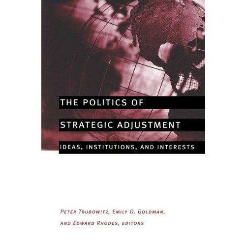 The Politics of Strategic Adjustment / Edition 1