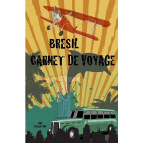 Brsil. Carnet de voyage: Carnet de voyage Amrique du sud. Agenda activits et budget jour. Journal de bord Road Trip.