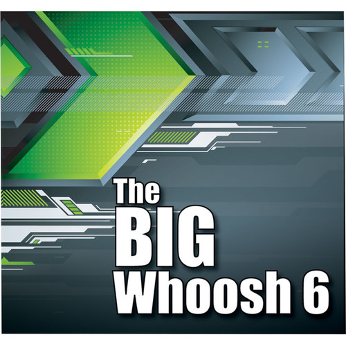 The Big Whoosh 6 Sound Effects Library (Download)