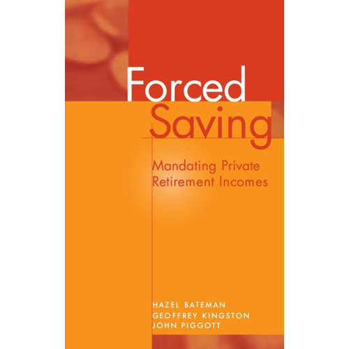 Forced Saving: Mandating Private Retirement Incomes