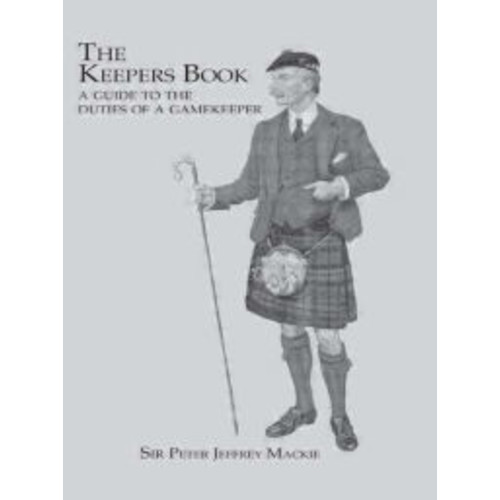 Keeper's Book: A Guide to the Duties of a Gamekeeper