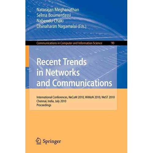 Recent Trends in Networks and Communications: International Conferences Ndcom 2010, Wimon 2010, West 2010, Chennai, India, July 23-25, 2010, Proceedings