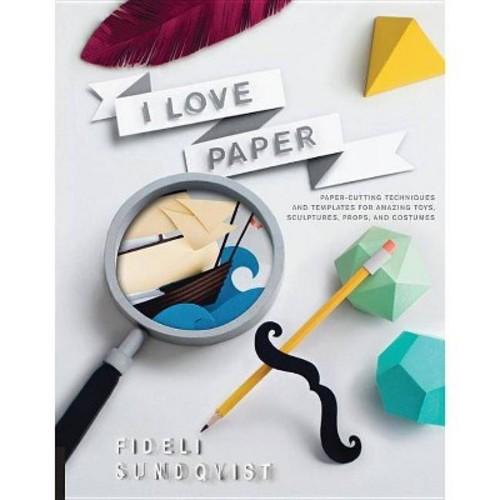 I [Love] Paper (Paperback) (Fideli Sundqvist)