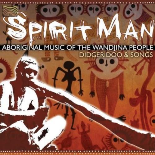 Spirit Man: Aboriginal Music of the Wandjina People [CD]