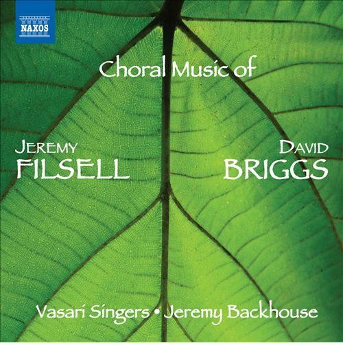 Choral Music of Jeremy Filsell, David Briggs [CD]