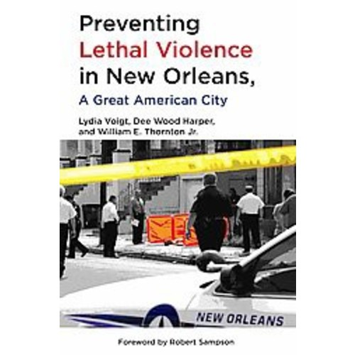 Preventing Lethal Violence in New Orleans, A Great American City (Paperback)