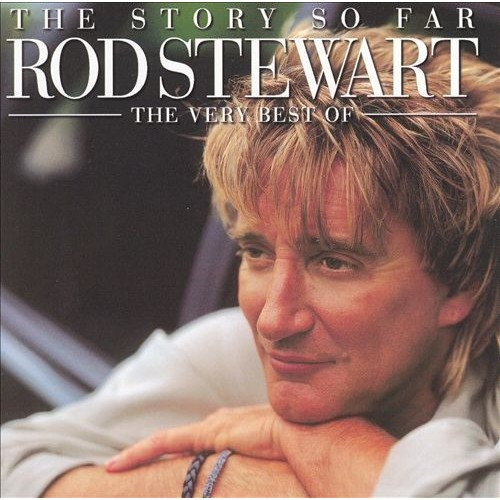 The Story So Far: The Very Best of Rod Stewart [CD]