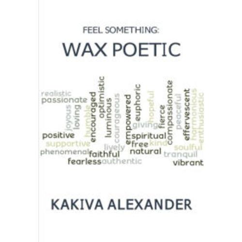 Feel Something: Wax Poetic