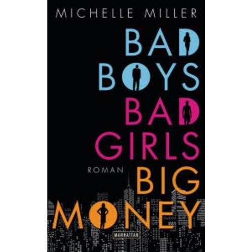 Bad Boys, Bad Girls, Big Money: Roman