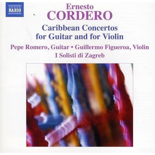 Cordero: Caribbean Concertos for Guitar and for Violin