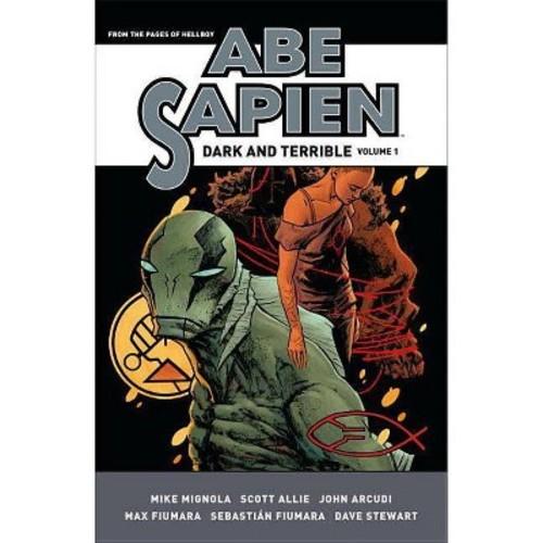 Abe Sapien 1 : Dark and Terrible (Hardcover) (Mike Mignola & John Arcudi & Scott Allie)
