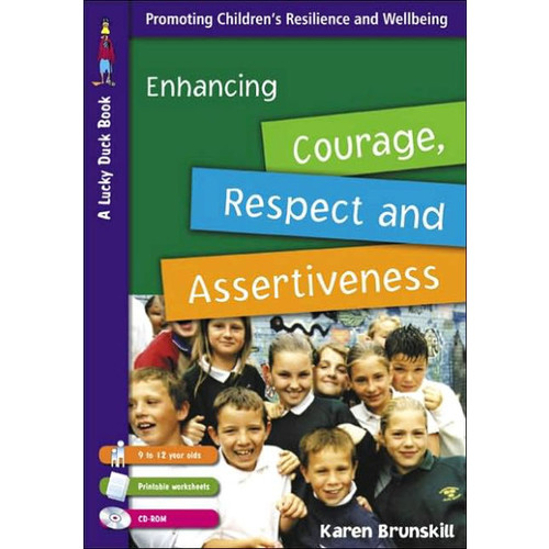 Enhancing Courage, Respect and Assertiveness for 9 to 12 Year Olds / Edition 1