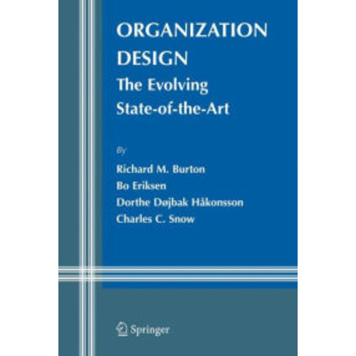 Organization Design: The Evolving State-of-the-Art / Edition 1