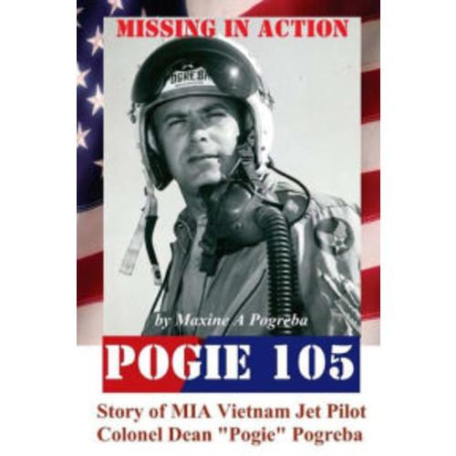 POGIE 105 Missing In Action: Vietnam MIA Colonel Dean Pogreba