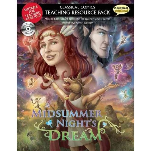 Classical Comics Teaching Resource Pack: Midsummer Night's Dream: Making Shakespeare Accessible for Teachers and Students, Suitable for teaching ages 10-17