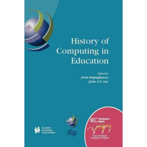 History of Computing in Education: IFIP 18th World Computer Congress