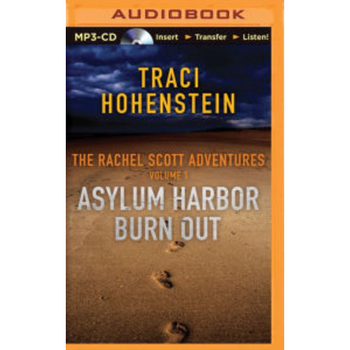 Rachel Scott Adventures Vol 1, The: Asylum Harbor and Burn Out
