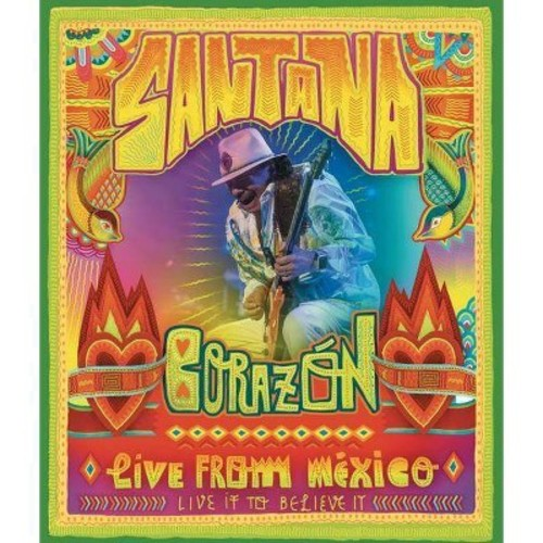 Santana: Corazon Live from Mexico - Live It to Believe It