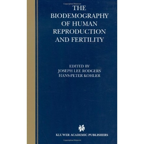 The Biodemography of Human Reproduction and Fertility