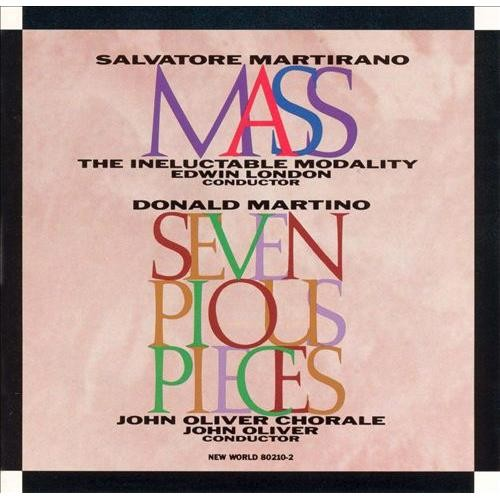 Salvatore Martirano: Mass; Donald Martino: Seven Pious Pieces [CD]