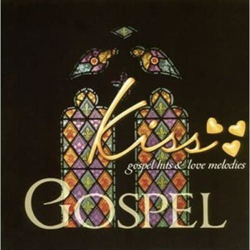 Kiss Gospel: Gospel Hits & Love Mel [CD]