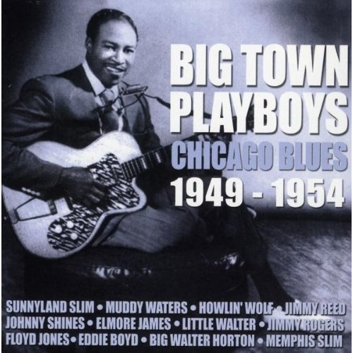 Big Town Playboys: Chicago Blues 1946-1954