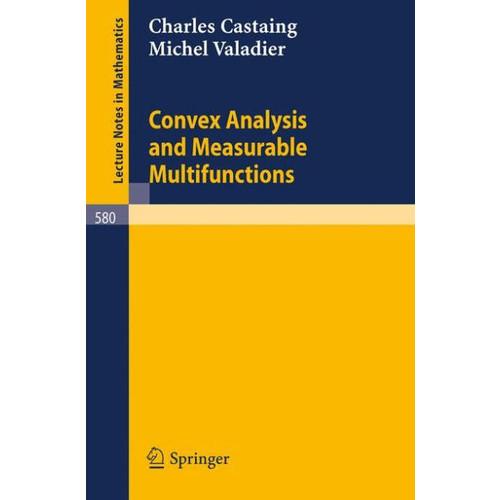 Convex Analysis and Measurable Multifunctions / Edition 1