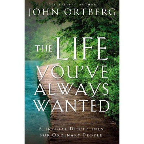 The Life You've Always Wanted (Paperback)