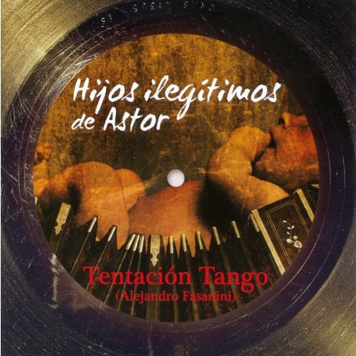 Hijos Ilegitimos de Astor [CD]