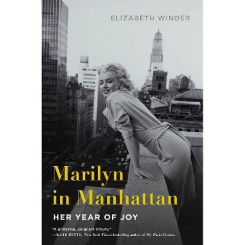 Marilyn in Manhattan : Her Year of Joy (Reprint) (Paperback) (Elizabeth Winder)