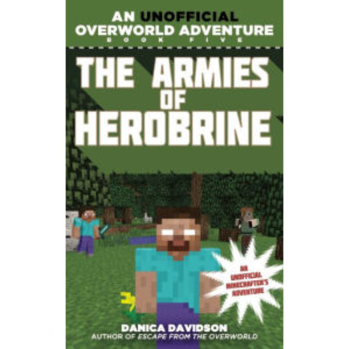 The Armies of Herobrine: An Unofficial Overworld Adventure, Book Five