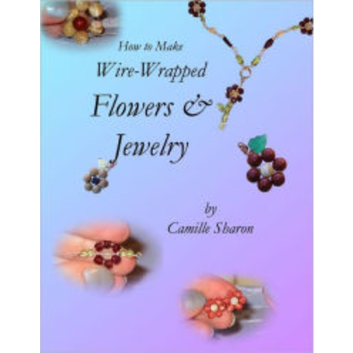 How to Make Wire-Wrapped Flowers & Jewelry