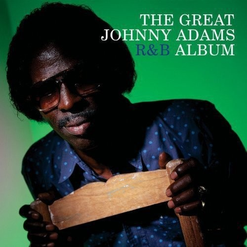The Great Johnny Adams R&B Album [CD]