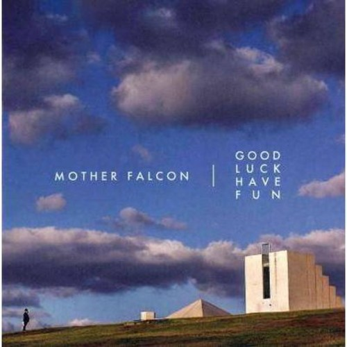 Mother Falcon - Good Luck Have Fun