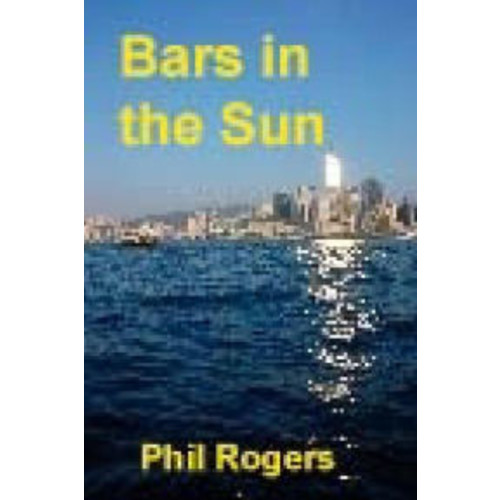 Bars in the Sun: A true story of running a restaurant and bar on the Costa del Sol.