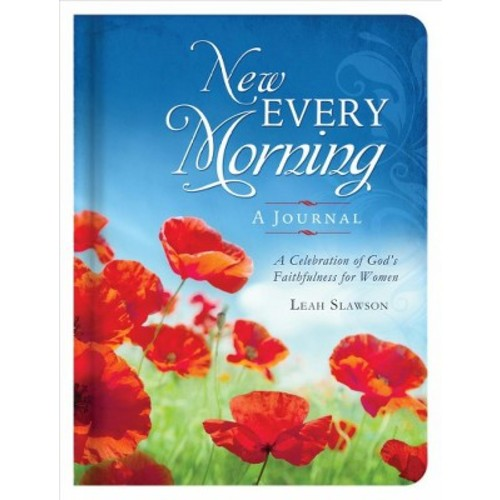 Every Morning A Devotional Journal : A Celebration of God's Faithfulness for Women (Hardcover) (Leah