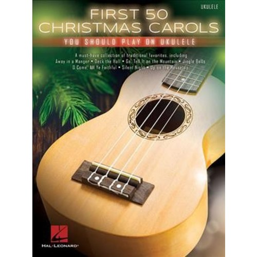 First 50 Christmas Carols You Should Play on Ukulele (Paperback)