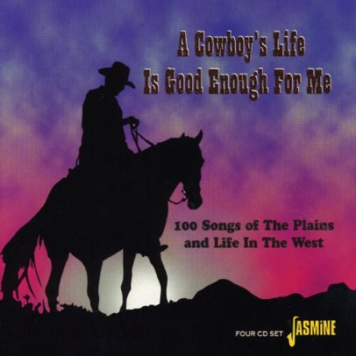 Cowboy's Life Is Good Enough for Me [CD]