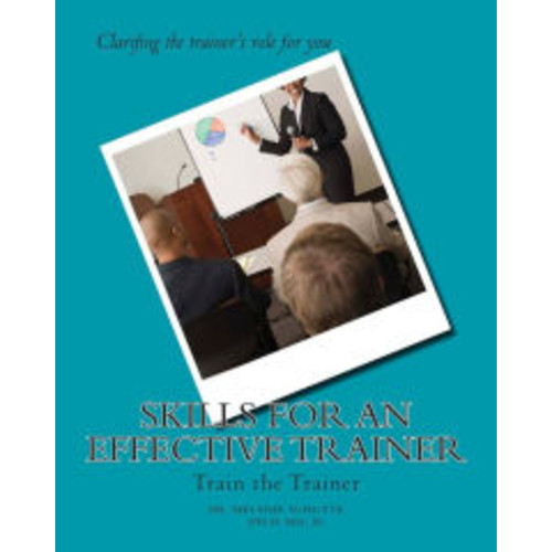 Skills for an Effective Trainer: Train the Trainer