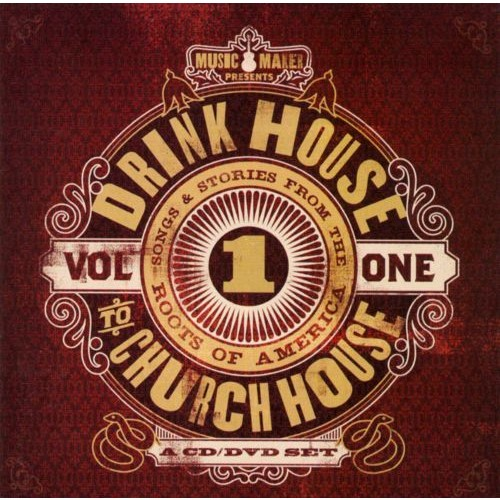 Music Maker Presents Drink House to Church House: Songs & Stories from the Roots of Ame [CD]