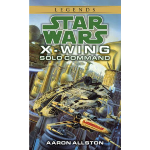 Star Wars X-Wing #7: Solo Command