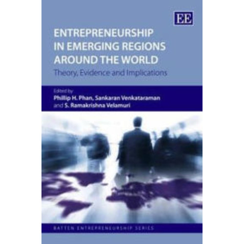 Entrepreneurship in Emerging Regions Around the World: Theory, Evidence and Implications