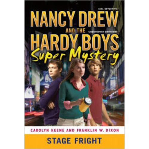 Stage Fright (Nancy Drew & the Hardy Boys Super Mystery Series #6)