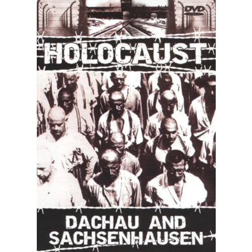 Holocaust: Concentration Camps - Dachau and Sachsenhausen [DVD] [2006]
