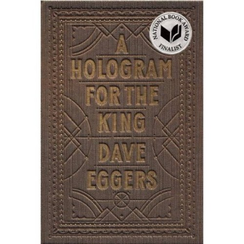 A Hologram for the King by Dave Eggers (Hardcover)