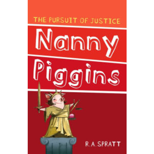 Nanny Piggins and the Pursuit of Justice (Nanny Piggins Series #6)