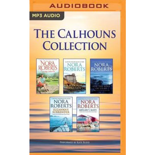 The Calhouns Collection: Courting Catherine, A Man for Amanda, For the Love of Lilah, Suzanna's Surrender, Megan's Mate