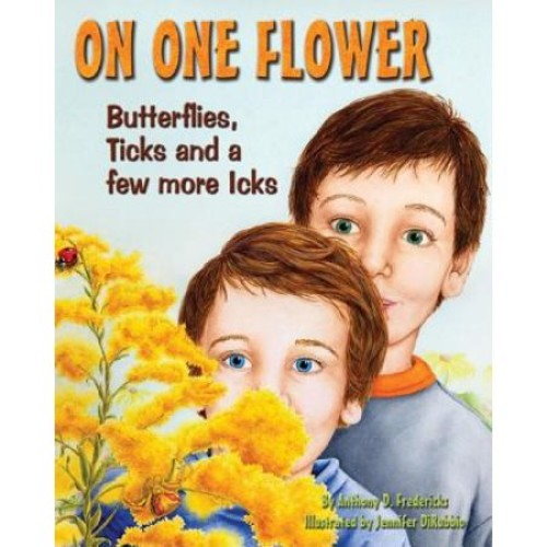 On One Flower: Butterflies, Ticks And a Few More Icks