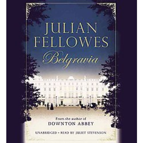 Julian Fellowes' Belgravia: Library Edition (CD-Audio)
