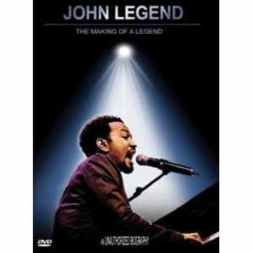 John Legend: Making of a Legend - Unauthorized